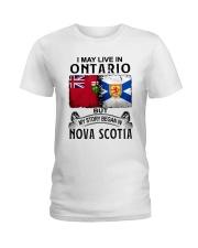 LIVE IN ONTARIO BEGAN IN NOVA SCOTIA Ladies T-Shirt thumbnail