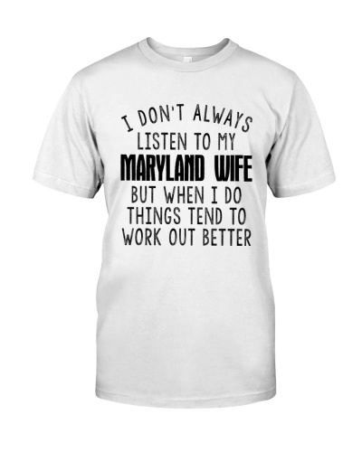 I DON'T ALWAYS LISTEN TO MY MARYLAND WIFE