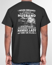 AWESOME SPOILED HAWAII LADY Classic T-Shirt garment-tshirt-unisex-back-04