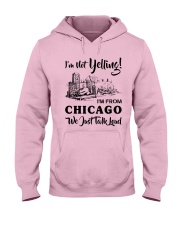 I'M NOT YELLING I'M FROM CHICAGO Hooded Sweatshirt front