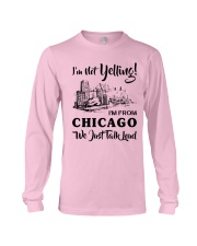 I'M NOT YELLING I'M FROM CHICAGO Long Sleeve Tee thumbnail