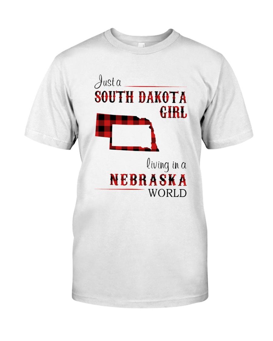 SOUTH DAKOTA GIRL LIVING IN NEBRASKA WORLD Classic T-Shirt