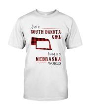 SOUTH DAKOTA GIRL LIVING IN NEBRASKA WORLD Classic T-Shirt front