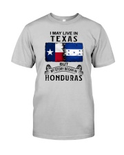 LIVE IN TEXAS BEGAN IN HONDURAS Classic T-Shirt front