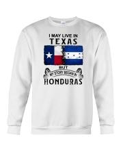 LIVE IN TEXAS BEGAN IN HONDURAS Crewneck Sweatshirt thumbnail