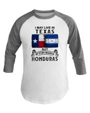 LIVE IN TEXAS BEGAN IN HONDURAS Baseball Tee thumbnail