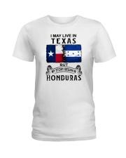 LIVE IN TEXAS BEGAN IN HONDURAS Ladies T-Shirt thumbnail