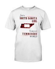 SOUTH DAKOTA GIRL LIVING IN TENNESSEE WORLD  Classic T-Shirt front