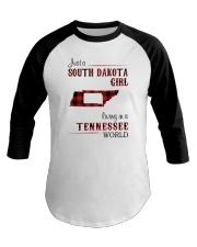 SOUTH DAKOTA GIRL LIVING IN TENNESSEE WORLD  Baseball Tee thumbnail