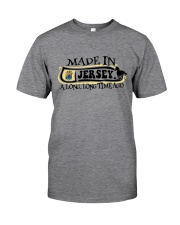 MADE IN JERSEY A LONG LONG TIME AGO Classic T-Shirt thumbnail