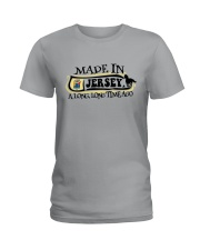 MADE IN JERSEY A LONG LONG TIME AGO Ladies T-Shirt tile