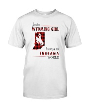 WYOMING GIRL LIVING IN INDIANA WORLD Classic T-Shirt front