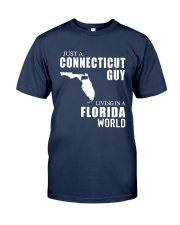 JUST A CONNECTICUT GUY LIVING IN FLORIDA WORLD Classic T-Shirt front