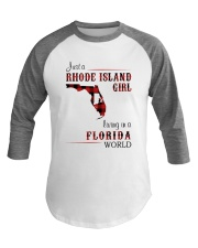 RHODE ISLAND GIRL LIVING IN FLORIDA WORLD Baseball Tee thumbnail