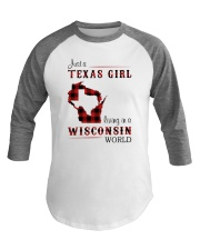 TEXAS GIRL LIVING IN WISCONSIN WORLD Baseball Tee thumbnail