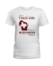 TEXAS GIRL LIVING IN WISCONSIN WORLD Ladies T-Shirt thumbnail