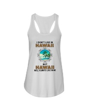 HAWAII WILL ALWAYS LIVE IN ME Ladies Flowy Tank thumbnail