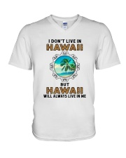 HAWAII WILL ALWAYS LIVE IN ME V-Neck T-Shirt thumbnail
