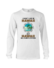 HAWAII WILL ALWAYS LIVE IN ME Long Sleeve Tee thumbnail