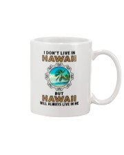 HAWAII WILL ALWAYS LIVE IN ME Mug thumbnail