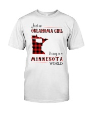 OKLAHOMA GIRL LIVING IN MINNESOTA WORLD Classic T-Shirt front