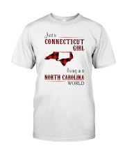 CONNECTICUT GIRL LIVING IN NORTH CAROLINA WORLD Classic T-Shirt front