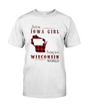 IOWA GIRL LIVING IN WISCONSIN WORLD Classic T-Shirt front