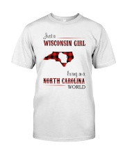 WISCONSIN GIRL LIVING IN NC WORLD Classic T-Shirt front
