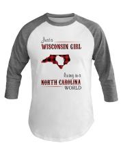 WISCONSIN GIRL LIVING IN NC WORLD Baseball Tee thumbnail