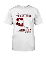 TEXAS GIRL LIVING IN ARIZONA WORLD Classic T-Shirt front