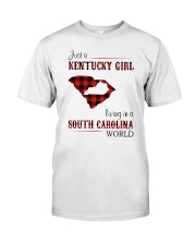 KENTUCKY GIRL LIVING IN SOUTH CAROLINA WORLD Classic T-Shirt front