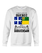 LIVE IN QUEBEC BEGAN IN SASKATCHEWAN ROOT WOMEN Crewneck Sweatshirt thumbnail