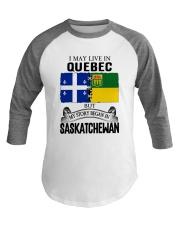 LIVE IN QUEBEC BEGAN IN SASKATCHEWAN ROOT WOMEN Baseball Tee thumbnail