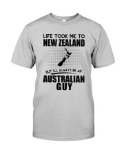 AUSTRALIAN GUY LIFE TOOK TO NEW ZEALAND Classic T-Shirt front
