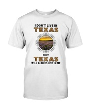 TEXAS WILL ALWAYS LIVE IN ME Classic T-Shirt front