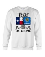LIVE IN TEXAS BEGAN IN OKLAHOMA Crewneck Sweatshirt thumbnail