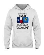 LIVE IN TEXAS BEGAN IN OKLAHOMA Hooded Sweatshirt thumbnail