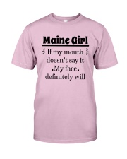 MAINE IF MY MOUTH DOESN'T SAY IT Classic T-Shirt thumbnail