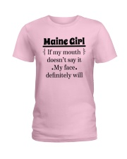 MAINE IF MY MOUTH DOESN'T SAY IT Ladies T-Shirt thumbnail