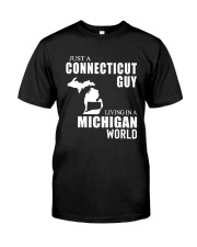 JUST A CONNECTICUT GUY LIVING IN MICHIGAN WORLD Classic T-Shirt tile