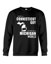 JUST A CONNECTICUT GUY LIVING IN MICHIGAN WORLD Crewneck Sweatshirt thumbnail