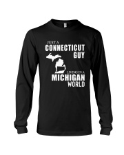 JUST A CONNECTICUT GUY LIVING IN MICHIGAN WORLD Long Sleeve Tee thumbnail