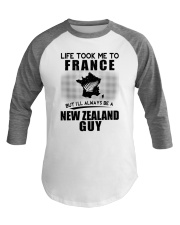 NEW ZEALAND GUY LIFE TOOK TO FRANCE Baseball Tee thumbnail
