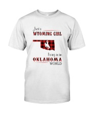 WYOMING GIRL LIVING IN OKALHOMA WORLD Classic T-Shirt front