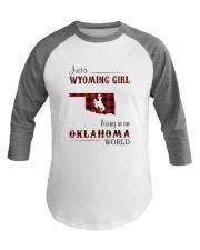 WYOMING GIRL LIVING IN OKALHOMA WORLD Baseball Tee thumbnail