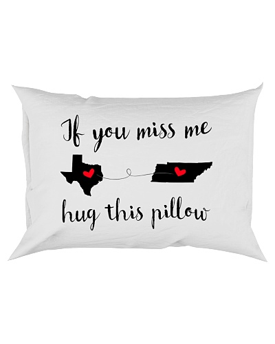 TEXAS TENNESSEE  IF YOU MISS ME HUG THIS PILLOW