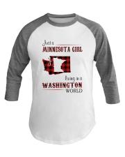 MINNESOTA GIRL LIVING IN WASHINGTON WORLD Baseball Tee thumbnail