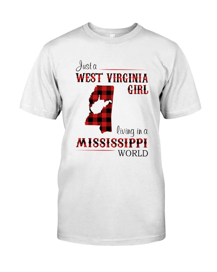 WEST VIRGINIA GIRL LIVING IN MISSISSIPPI WORLD Classic T-Shirt