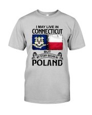 LIVE IN CONNECTICUT BEGAN IN POLAND Classic T-Shirt front