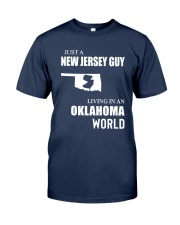 JUST A JERSEY GUY LIVING IN OKLAHOMA WORLD Classic T-Shirt front